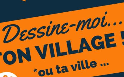 """Dessine moi ton village…ou ta ville"" !"